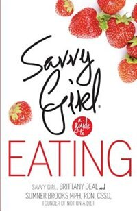 Savvy Girl, A Guide to Eating
