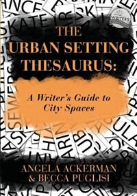 The Urban Setting Thesaurus by Angela Ackerman