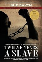 Twelve Years a Slave - Enhanced Edition by Dr. Sue Eakin Based on a Lifetime Project. New Info…