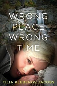 Wrong Place, Wrong Time de Tilia Klebenov Jacobs