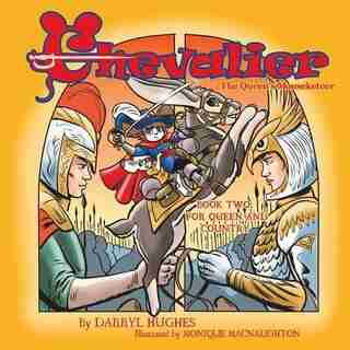 Chevalier the Queen's Mouseketeer: For Queen and Country(Fantasy Books for Kids. Book two) by Darryl Hughes