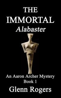 THE IMMORTAL Alabaster: An Aaron Archer Mystery Book 1