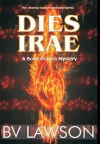 Dies Irae: A Scott Drayco Mystery by BV Lawson