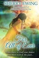 For All of Ever: The Knights of Berwyck, A Quest Through Time Novel