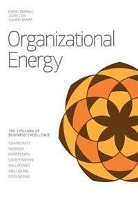 Organizational Energy: 7 Pillars of Business Excellence by Enric Bernal