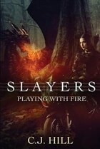 Slayers: Playing With Fire