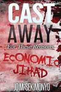 Cast Away: For These Reasons by Jo M Sekimonyo