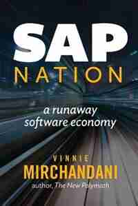 SAP Nation: a runaway software economy by Vinnie Mirchandani
