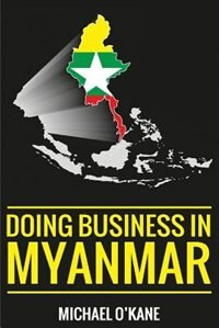 Doing Business in Myanmar by Michael O'Kane