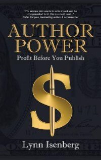 Author Power: Profit Before You Publish by Lynn Isenberg