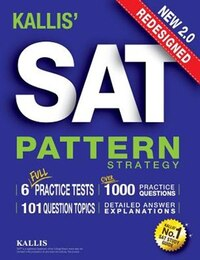 KALLIS' Redesigned SAT Pattern Strategy + 6 Full Length Practice Tests (College SAT Prep + Study…