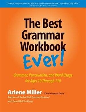 The Best Grammar Workbook Ever! by Arlene Miller