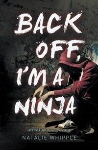 Back Off, I'm A Ninja