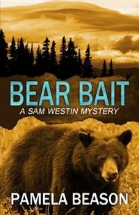 Bear Bait by Pamela Beason