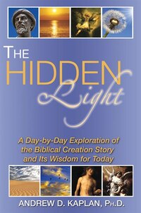 The Hidden Light: A Day-by-day Exploration Of The Biblical Creation Story And Its Wisdom For Today