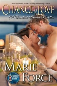 Chance for Love: Gansett Island Series, Book 10.5 by Marie Force