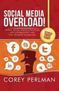 Social Media Overload by Corey Perlman