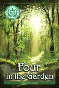 Four in the Garden: A Spiritual Allegory About Trust And Transformation by Rick Hocker
