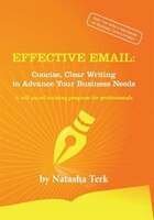 Effective Email: Concise, Clear Writing to Advance Your Business Needs