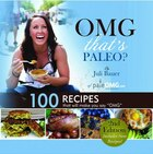 Omg That's Paleo?: 100 Recipes That Will Make You Say Omg