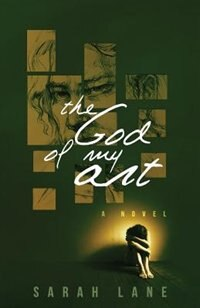 Book The God Of My Art by Sarah Lane