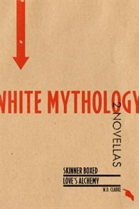 White Mythology by W.D. Clarke