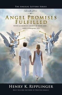 Book Angel Promises Fulfilled by Henry K. Ripplinger