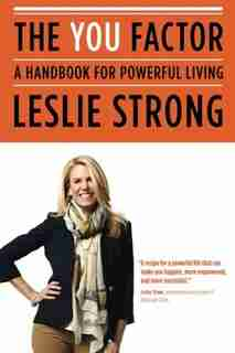 The YOU Factor: A Handbook For Powerfull Living by Leslie Strong