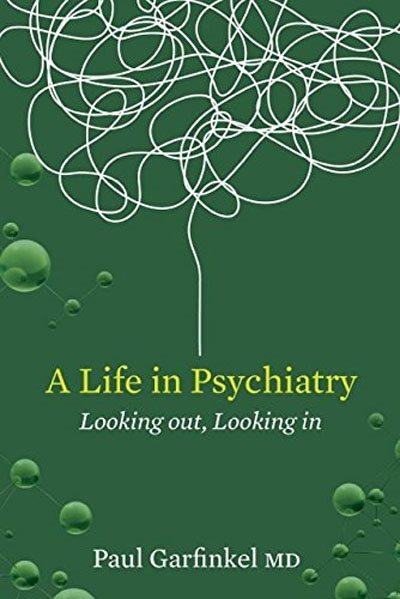 A Life In Psychiatry: Looking In, Looking Out