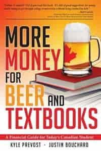 More Money For Beer And Textbooks by Kyle Prevost