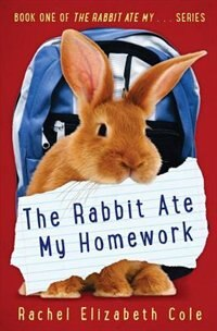 Book The Rabbit Ate My Homework by Rachel Elizabeth Cole