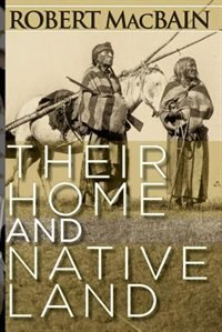 Their Home and Native Land by Robert MacBain