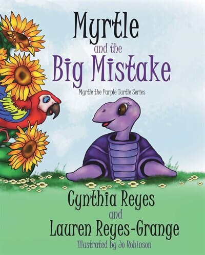 Myrtle And The Big Mistake: Myrtle The Purple Turtle Series by Lauren Reyes-grange