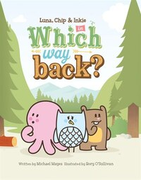 Which Way Back: Featuring Luna, Chip, and Inkie