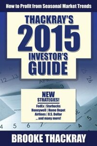 Thackray's 2015 Investor's Guide: How To Profit From Seasonal Market Trends