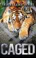 Caged: New and Selected Poems by Heather Grace Stewart