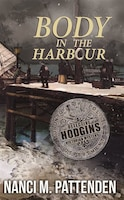 Body in the Harbour: A Detective Hodgins Victorian Mystery Book #1