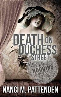 Death on Duchess Street by Nanci M Pattenden