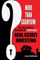 More Than Cashflow: The Real Risks & Rewards Of Profitable Real Estate Investing