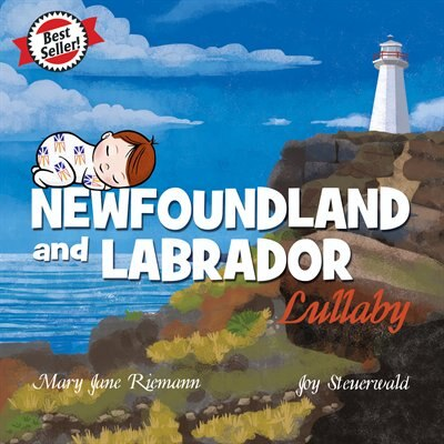 Newfoundland and Labrador Lullaby by Mary Jane Riemann