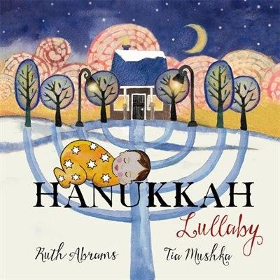 Hanukkah Lullaby by Ruth Abrams