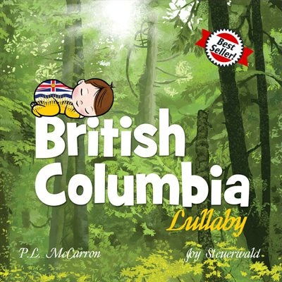 British Columbia Lullaby by P. L. McCarron