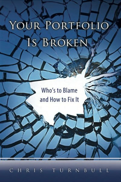 Your Portfolio Is Broken: Who's to Blame and How to Fix It by Chris Turnbull