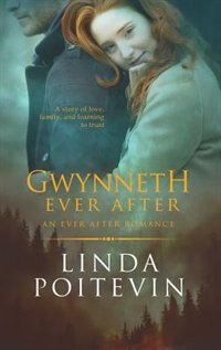 Gwynneth Ever After: An Ever After Romance by Linda Poitevin