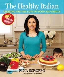 Book The Healthy Italian: Cooking for the Love of Food and Family by Fina Scroppo
