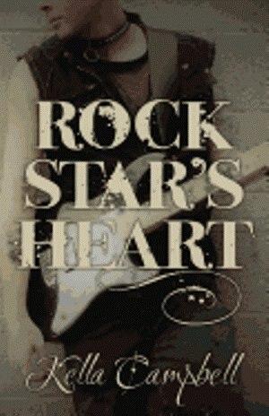 Rock Star's Heart by Kella Campbell