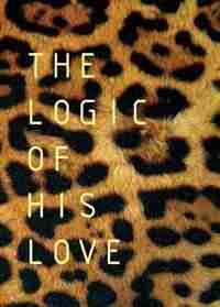 The Logic Of His Love by Francois Du Toit