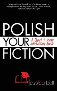 Book Polish Your Fiction: A Quick & Easy Self-Editing Guide by Jessica Bell