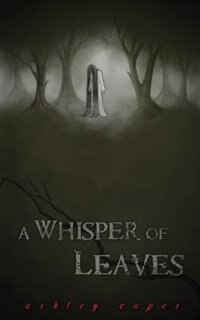 A Whisper of Leaves by Ashley Capes