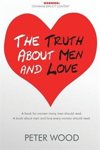 The Truth About Men and Love